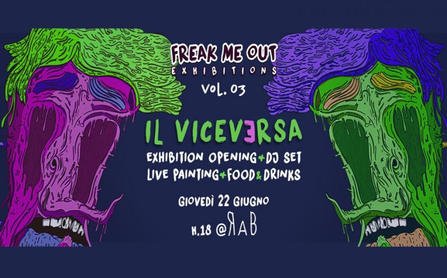 Il Viceversa, la terza edizione di Freak me out Exhibition