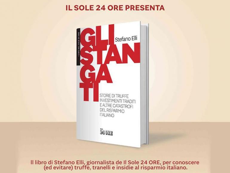Le truffe finanziare raccontate nel libro di Stefano Elli ''Gli stangati''